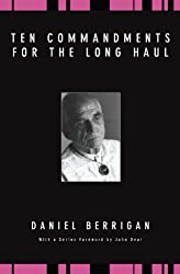 Ten Commandments for the Long Haul: (Daniel Berrigan Reprint)