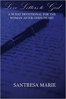 Love Letters to God A 30 Day Devotional For The Woman After God s