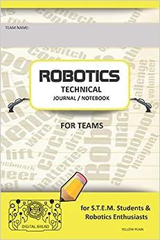 Descarga gratuita Robotics Technical Journal Notebook For Teams - For Stem Students & Robotics Enthusiasts: Build Ideas, Code Plans, Parts List, Troubleshooting Notes, Competition Results, Yellow Plain PDF