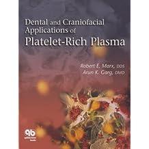 Dental and Craniofacial Applications of Platelet-Rich Plasma