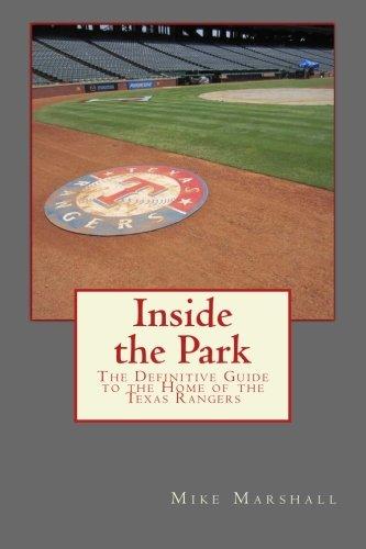 Inside the Park: The Definitive Guide to the Home of the Texas - Arlington Ballpark Rangers Texas
