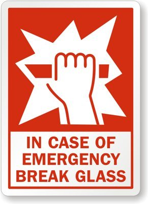 Image result for break glass in case of emergency