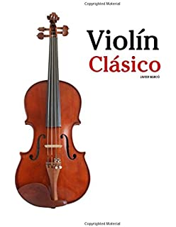 Violín Clásico: Piezas fáciles de Beethoven, Mozart, Tchaikovsky y otros compositores (Spanish