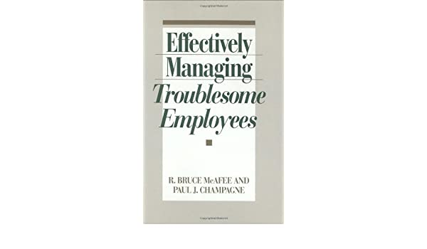 Amazon com: Effectively Managing Troublesome Employees eBook