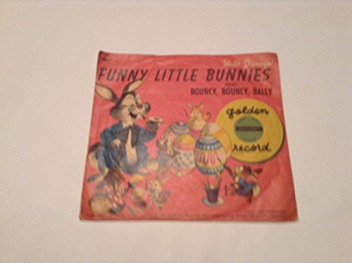 Funny Little Bunnies and Bouncy Bouncy Bally Childrens Record with Picture (Bouncy Bunny)
