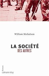 La société des autres par William Nicholson