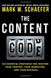 The Content Code: Six Essential Strategies for Igniting Your Content, Your Marketing, and Your Business