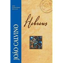 Hebreus (Comentários Bíblicos João Calvino)