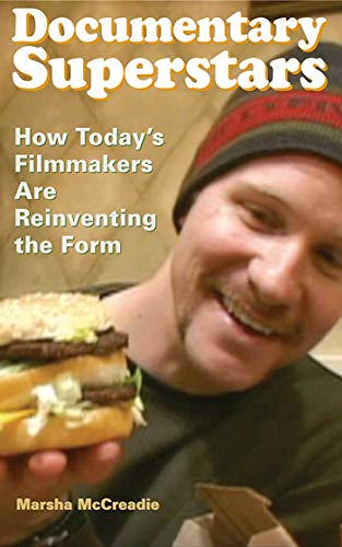 Documentary Superstars: How Today's Filmmakers Are...