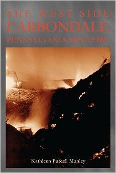 The West Side Carbondale, Pennsylvania Mine Fire (Pennsylvania Heritage Books)