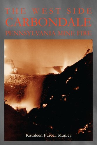 The West Side Carbondale, Pennsylvania Mine Fire (Pennsylvania Heritage Books)