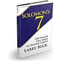 Solomon's 7: God Focused Core Values for Business Leaders