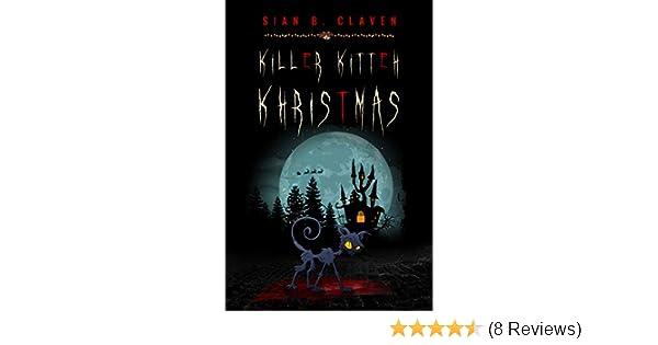 Killer Kitteh Khristmas: The First Demon Cat Book (Demon Cat Series 1) See  more