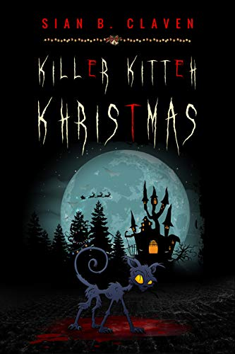 Killer Kitteh Khristmas: The First Demon Cat Book (Demon Cat Series 1) See  more