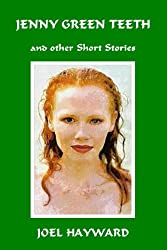 Jenny Green Teeth and Other Short Stories