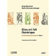 Elles ont fait l'Amérique: De remarquables oubliés Tome 1: De remarquables oubliés Tome 1 (French Edition)