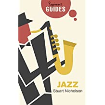 Jazz: A Beginner's Guide (Beginner's Guides)