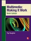 Multimedia: Making It Work, Ninth Edition