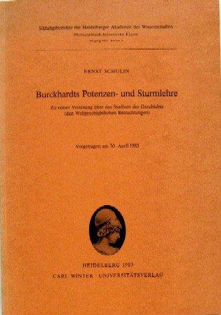Burckhardts Potenzen- und Sturmlehre: Zu seiner Vorlesung über das Studium der Geschichte (den Weltgeschichtlichen Betrachtungen) : vorgetragen am ... Klasse (German Edition)