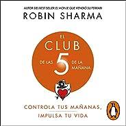El Club de las 5 de la mañana [The 5 AM Club]: Controla tus mañanas, impulsa tu vida [Control Your Mornings, B
