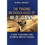 The Trading Methodologies of W. D. Gann : A Guide to Building Your Technical Analysis Toolbox(Hardback) - 2013 Edition