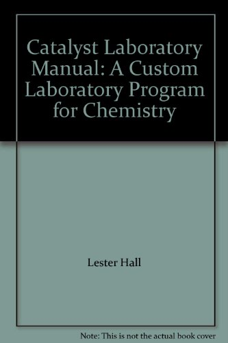 Catalyst Laboratory Manual: A Custom Laboratory Program for Chemistry