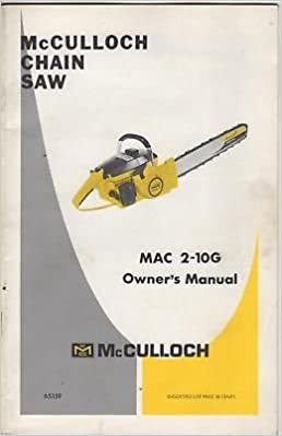 1966 Mcculloch Mac 2-10G Chain Saw Owners Manual: Mcculloch: Amazon