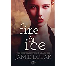Fire and Ice (The Chronicles of Light and Darkness Book 3)