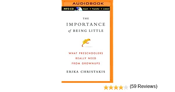 The Importance of Being Little: What Preschoolers Really Need from ...