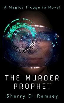 The Murder Prophet (Magica Incognita Book 1) by [Ramsey, Sherry D.]