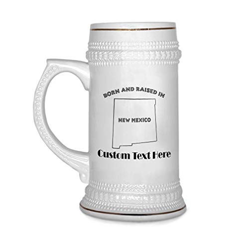 Custom Beer Mug Born And Raised In New Mexico Ceramic Drinking Glasses Beer Gifts White 18 OZ Personalized Text Here ()
