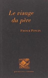 Le visage du père par Franck Poncin