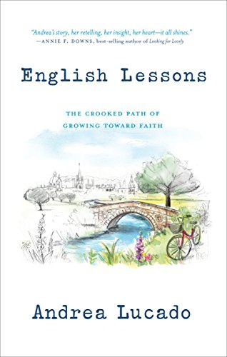 English Lessons: The Crooked Path of Growing Toward Faith by [Lucado, Andrea]