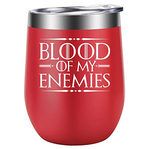 Blood of My Enemies - GOT Inspired Fans Merchandise - Funny Wine Lovers Birthday Gifts Ideas for Women, Girls, Best friend, Mom, Gigi, Daughter, Sister, Aunt, Wife, Coworker, Her - LEADO Wine Tumbler (Birthday Gift Ideas For My Best Friend)