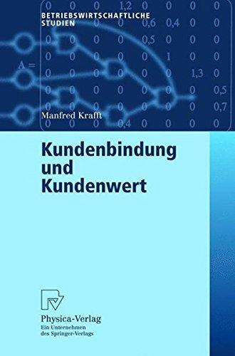 Kundenbindung und Kundenwert (Betriebswirtschaftliche Studien)