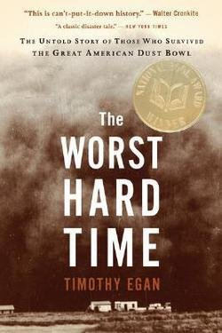Timothy Egan: The Worst Hard Time : The Untold Story of Those Who Survived the Great American Dust Bowl (Paperback); 2006 Edition