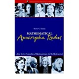 [(Mathematical Apocrypha Redux: More Stories and Anecdotes of Mathematicians and the Mathematical )] [Author: Steven G. Krantz] [Mar-2006]