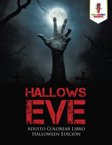 Hallows Eve: Adulto Colorear Libro Halloween Edición (Spanish Edition) ()