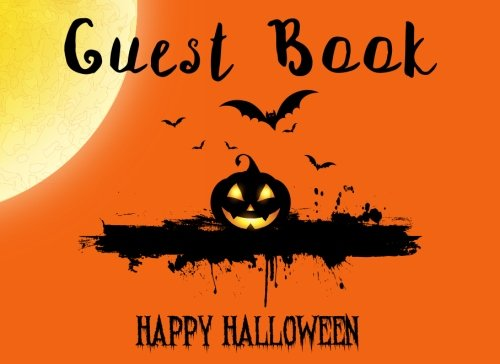 Guest Book: Halloween Parties Theme Seasonal Event Lines for Names, Messages, Memories or Well Wishes (Party Seasonal Event Sign in Book) (Volume (Halloween Party Message)