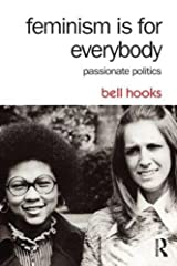 Feminism Is for Everybody: Passionate Politics Paperback