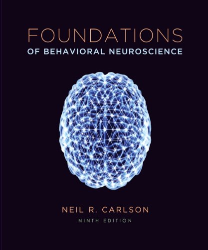 Foundations of Behavioral Neuroscience (paper) (9th Edition)