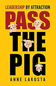 Pass the Pig: Leadership by Attraction