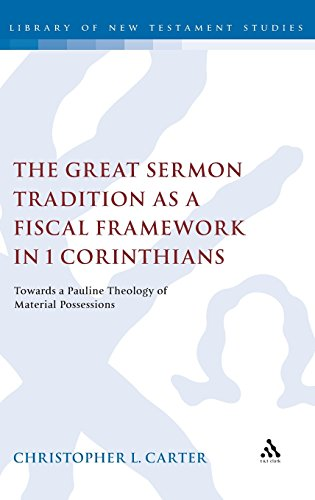 The Great Sermon Tradition as a Fiscal Framework in 1 Corinthians: Towards a Pauline Theology of Material Possessions (T