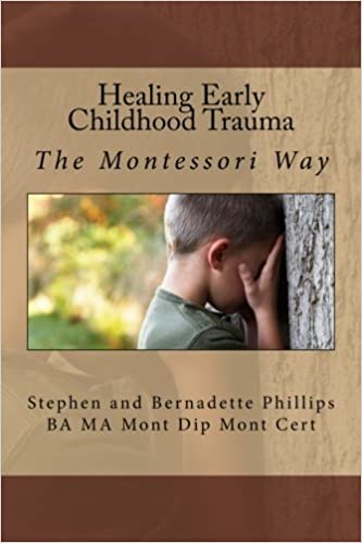 Traumatic Experiences During Early >> Healing Early Childhood Trauma The Montessori Way Mrs Bernadette