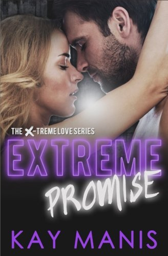 Extreme Promise (X-Treme Love Series) (Volume 7) by Castle Hill Publishing