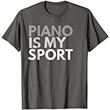 Piano Is My Sport T-Shirt Piano Gift Tee