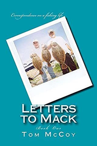 Letters to Mack: Book One (Fly Fishing Memoir Kindle)