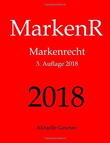 MarkenR, Markenrecht, Aktuelle Gesetze