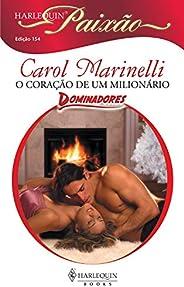 O coração de um milionário (Harlequin Paixão Livro 154)