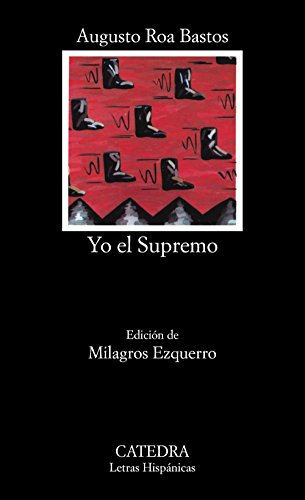 Yo El Supremo (Letras Hispanicas) (Spanish Edition)